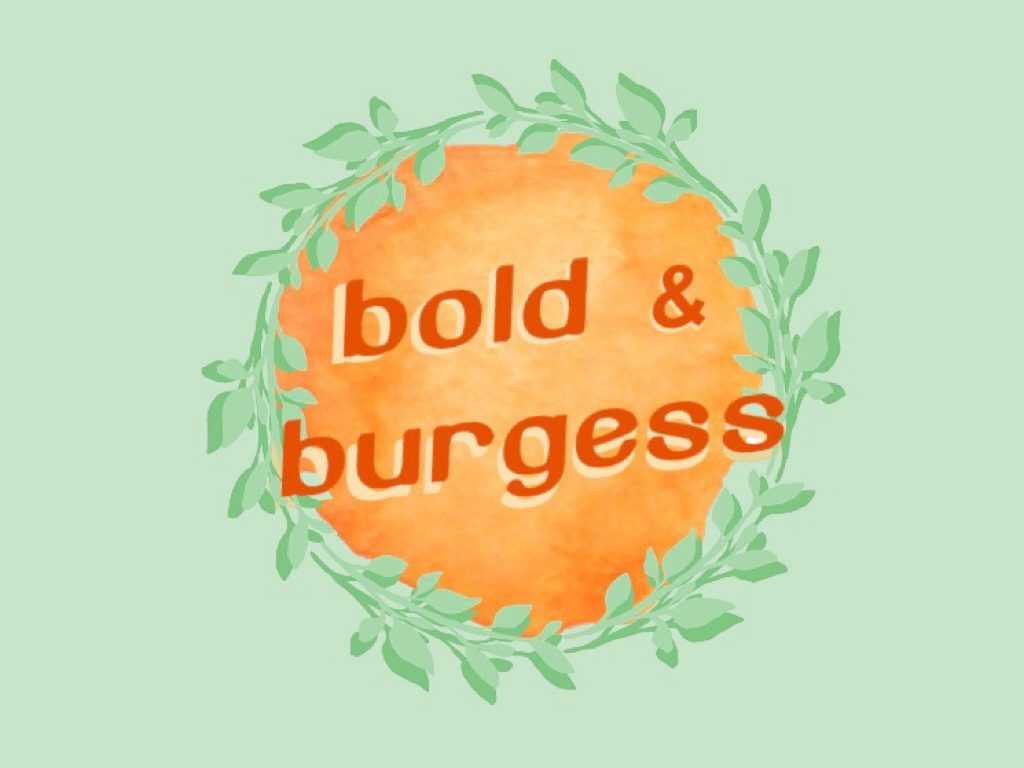 Bold and Burgess
